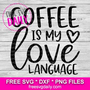 Coffee is my Love Language Free SVG