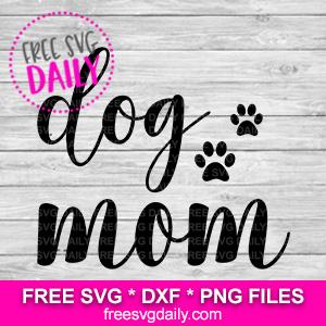 FREE Dog Mom SVG