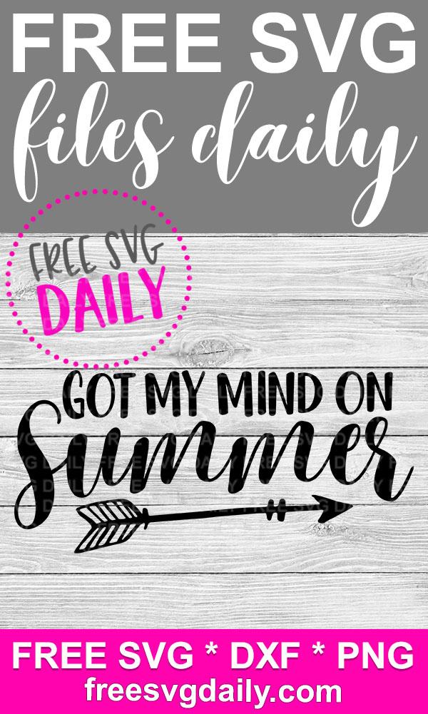 Got My Mind On Summer Free SVG
