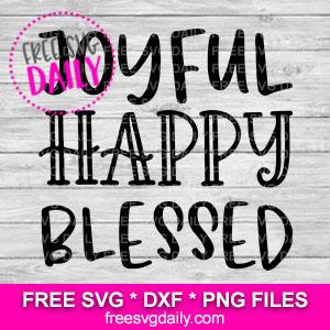 Joyful Happy Blessed SVG Free