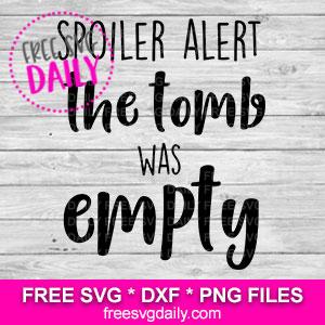 Spoiler Alert The Tomb Was Empty SVG