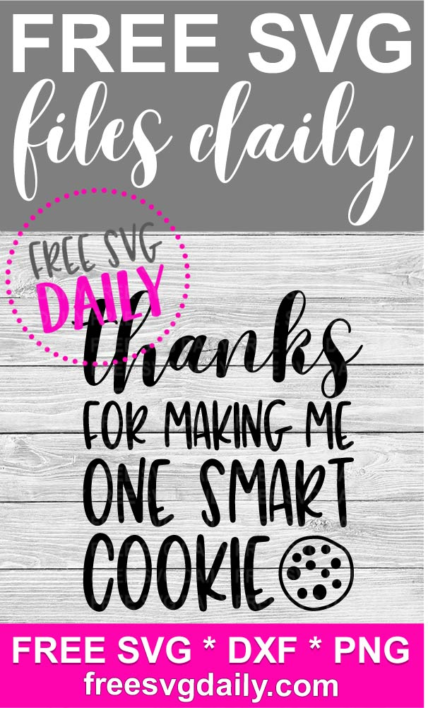 Thanks For Making Me One Smart Cookie SVG Free