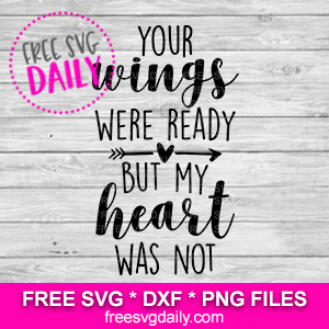 Your Wings Were Ready SVG Free